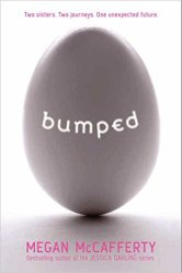 Bumped by Megan McCafferty - Young Adult Author Rendezvous